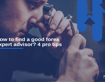 How to find a good forex expert advisor?